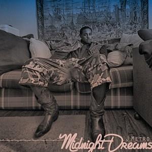 "J METRO RELEASES NEW SINGLE ""MIDNIGHT DREAMS""!"