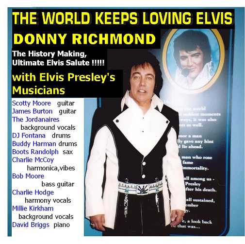 "Donny Richmond  &  Elvis Presley's Musicians in ""Ultimate Elvis Salute"""